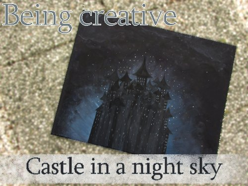 Being creative Castle in a night sky
