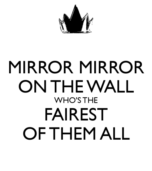 mirror-mirror-on-the-wall-who-s-the-fairest-of-them-all